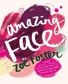 Zoe foster and her tips for an amazing face. Such a fun and helpful read