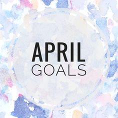 April goals.