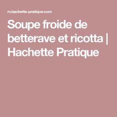 Soupe froide de betterave et ricotta | Hachette Pratique