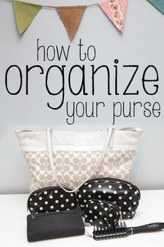 Tips and tricks to help you organize your purse! Must read!