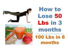How to lose 50 pounds in 3 months, How to lose 100 pounds in 6 months, losing 50 pounds fast and healthy