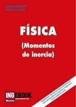 Ingebook - FÍSICA - Momentos de Inercia