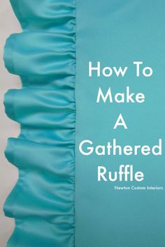How To Make A Gathered Ruffle from NewtonCustomInteriors.com.  Learn how to make a gathered ruffle for your next sewing project with this detailed video tutorial.