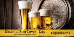 NATIONAL BEER LOVER'S DAY – September 7
