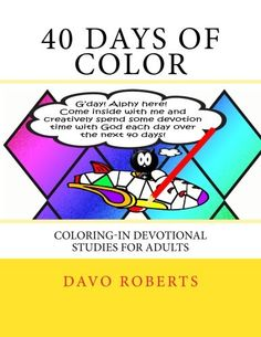 40 Days of Color: Coloring-In Devotional studies for adults (and maybe the kids too!) by Davo Roberts http://www.amazon.co.uk/dp/1514329212/ref=cm_sw_r_pi_dp_vpGMvb1KYHRWB