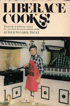 Liberace's Little-Known Cookbook...sure would like to find one of these!