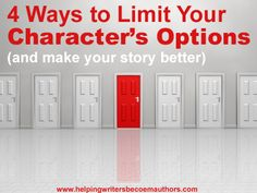 Wordplay: Helping Writers Become Authors: 4 Ways to Limit Your Character's Options - and Make Your Story Better. Writing tips. Writing Quotes, Fiction Writing, Writing Advice, Writing Resources, Writing Help, Writing A Book, Better Writing, Writing Fantasy, Math Books