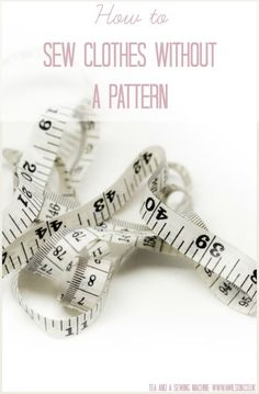 how to make clothes without a pattern