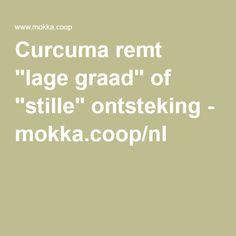 """Curcuma remt """"lage graad"""" of """"stille"""" ontsteking - mokka.coop/nl"""