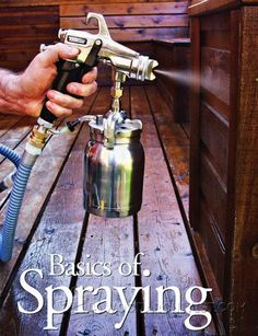 Basics of Spraying - Finishing and Decoration Tips and Techniques - Woodwork, Woodworking, Woodworking Plans, Woodworking Projects Woodworking Skills, Custom Woodworking, Woodworking Crafts, Woodworking Plans, Woodworking Techniques, Paint Booth, Wood Tools, Air Tools, Tips