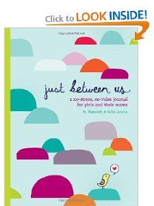 Amazon.com: Just Between Us: A No-Stress, No-Rules Journal for Girls and Their Moms (9780811868952): Meredith Jacobs, Sofie Jacobs: Books