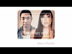 Make Believe - Baiyu ft. Paul Kim