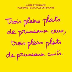 Les virelangues de Nicolas / Trois pleins plats de pruneaux crus, trois pleins plats de pruneaux cuits.