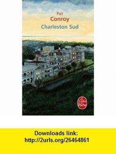 Charleston sud (French Edition) (9782253159629) Pat Conroy , ISBN-10: 225315962X  , ISBN-13: 978-2253159629 ,  , tutorials , pdf , ebook , torrent , downloads , rapidshare , filesonic , hotfile , megaupload , fileserve