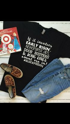 Black Friday Shirt -If it involves early risin,  newspaper ads, door busters and long lines count me in! #blackfriday by TheVinylBow on Etsy https://www.etsy.com/listing/487995653/black-friday-shirt-if-it-involves-early