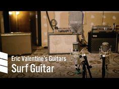 Eric Valentine's Electric Guitars — Surf Guitar - YouTube