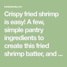 Crispy fried shrimp is easy! A few, simple pantry ingredients to create this fried shrimp batter, and you'll know how to make fried shrimp in a cinch! Fried Shrimp Batter, Fried Shrimp Recipes, Best Shrimp Recipes, Chicken Tender Recipes, Fish Recipes, Seafood Recipes, Cooking Recipes, Supper Recipes
