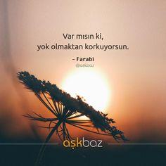 Var mısın ki, yok olmaktan korkuyorsun. - Farabi (Kaynak: Instagram - askbaz) #sözler #anlamlısözler #güzelsözler #manalısözler #özlüsözler #alıntı #alıntılar #alıntıdır #alıntısözler #şiir #edebiyat