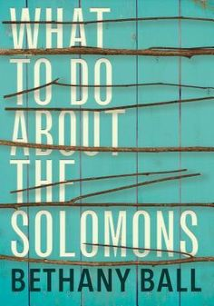 What To Do About The Solomons New Books 2017, Novels To Read, Books To