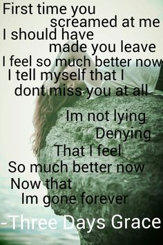 Gone Forever - Three Days Grace. This is possibly my favorite three days grace songs Band Quotes, Lyric Quotes, Cool Lyrics, Music Lyrics, Good Music, My Music, Music Stuff, Forever Lyric, Emo