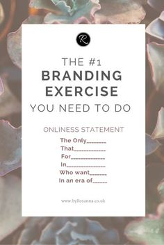 Your 'Onliness Statement' is essentially a positioning statement for your brand - what's yours?