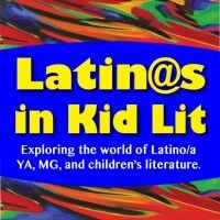 Latin@s in Kid Lit - offer a broad forum on Latino children's, MG, and YA books; promote literacy and the love of books within the Latino community; examine the historical and contemporary state of Latino characters; encourage interest in Latino children's, MG, and YA literature among non-Latino readers.