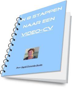 """Solliciteren? Maak gebruik van een video-cv. Hoe? Ontdek het in dit ebook van mij.  """"In 8 stappen naar een video-cv"""""""