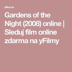 Gardens of the Night (2008) online | Sleduj film online zdarma na yFilmy