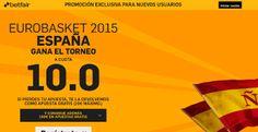 el forero jrvm y todos los bonos de deportes: betfair Supercuota 10 España Gana Eurobasket 2015 ...