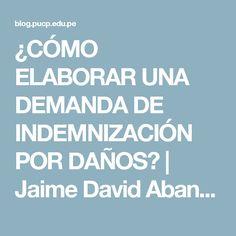 ¿CÓMO ELABORAR UNA DEMANDA DE INDEMNIZACIÓN POR DAÑOS? | Jaime David Abanto Torres Derecho, literatura, cine y música