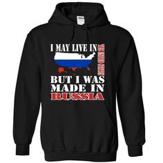 I May Live In the United States But I Was Made In the R - #tshirt #comfy hoodie. OBTAIN => https://www.sunfrog.com/LifeStyle/I-May-Live-In-the-United-States-But-I-Was-Made-In-the-Russia-xrgiilliqw-Black-Hoodie.html?68278