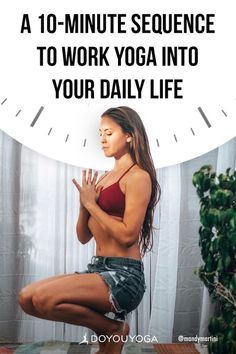 Do you need to work yoga into your daily life? Here's an easy, 10-minute sequence you can practice any time, anywhere! Try it out for yourself right here! | DOYOUYOGA.com | #yoga