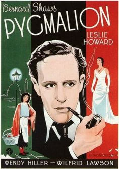 Pygmalion (1938) Leslie Howard, Wendy Hiller. Love both the script and the deco sans serif.