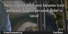There is great difference between trust and belief Trust is personal Belief  There is great difference between trust and belief. Trust is personal Belief is social  For more #brainquotes http://ift.tt/28SuTT3  The post There is great difference between trust and belief Trust is personal Belief appeared first on Brain Quotes.  http://ift.tt/2go6kxN