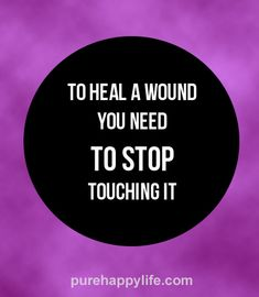 #quotes - to heal a wound...more on purehappylife.com