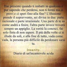 e vai avanti Italian Phrases, Italian Quotes, Soul Quotes, Wise Quotes, Feelings Words, The Ugly Truth, Tumblr Quotes, Words Worth, Bukowski