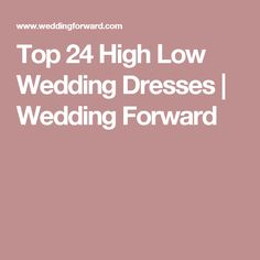 Top 24 High Low Wedding Dresses | Wedding Forward