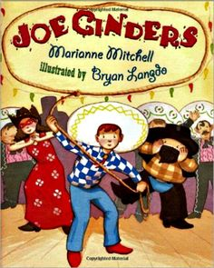 """Joe Cinders by Marianne Mitchell. With a """"Hot diggety-dog!"""" and a wave of his white sombrero, cowboy Joe Cinders gets the girl in this Southwestern retelling of the Cinderella story. Traditional Literature, Traditional Tales, Fractured Fairy Tales, Fairy Tales Unit, Leveled Books, We Are Teachers, Reading Activities, Reading Lists, Book Lists"""