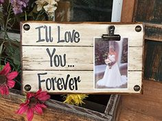 PHOTO HOLDER Ill Love You Forever SINGLE Picture Wall Frame Memo Board Reclaimed Sign with Clip Cream Wood Wedding Anniversary Gift for bride groom baby Home Decor >>> Find out more about the great product at the image link.