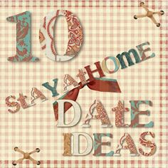 One Motley Crew: 10 Stay-at-home Date Ideas