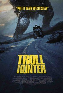 "Troll Hunter...if you like ""B"" Horror movies this is the finest example"