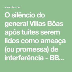 O silêncio do general Villas Bôas após tuítes serem lidos como ameaça (ou promessa) de interferência - BBC Brasil