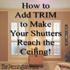 So good - How to Add Trim to Make Your Shutters Reach the Ceiling - The Pennington Point | CHECK OUT MORE CROWN MOLDING AND DIY CROWN MOLDING IDEAS AT DECOPINS.COM | #crown molding #crownmolding #diycrownmolding #trim #ceiling #homedecor #homedecoration #decor #livingroom