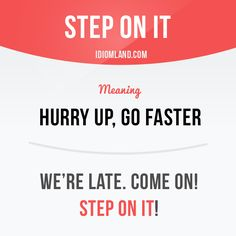 Step on it! - Learn and improve your English language with our FREE Classes. Call Karen Luceti or email kluceti to register for classes. Eastern Shore of Maryland.edu/esl. Advanced English Vocabulary, English Vocabulary Words, Learn English Words, English Phrases, English Idioms, English Study, English Lessons, English Grammar, Grammar And Vocabulary