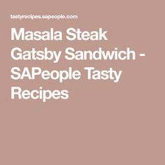 Masala Steak Gatsby Sandwich - SAPeople Tasty Recipes Vegan Greek, South African Recipes, Gatsby, Healthy Snacks, Steak, Sandwiches, Cooking Recipes, Yummy Food, Meals