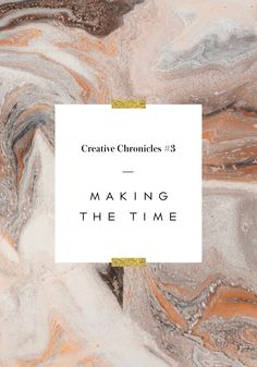 Creative Chronicles #3: Making The Time To Do The Work Plus 5 Tips For Staying Accountable   Nubby Twiglet