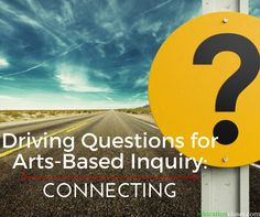 In our Driving Questions for Arts-Based Inquiry series, we've been developing frameworks for inquiry based learning and project based learning in and through the arts. Each installment of this series focuses on one of the process strands in the National Core Arts Standards
