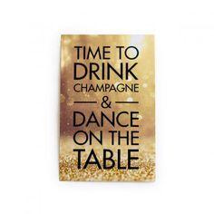 """Sticker """"Time to drink champagne & dance on the table"""" mit glamourösem Motiv und fröhlichem Statement - exklusiv bei design3000.de, Spruch, Sprüche"""