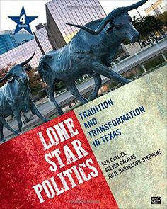 """Lone Star Politics: Tradition and Transformation in Texas, by Ken Collier, Steven Galatas, and Julie Harrelson-Stephens (2015). """"[This book] delves deeply into Texas' rich political tradition, exploring how myth often clashes with the reality of modern governance. Explaining who gets what and how, this Nacogdoches author team uses the comparative method to set Texas in context with other states' constitutional foundations, institutions, electoral practices, and policymaking."""" (Website)"""