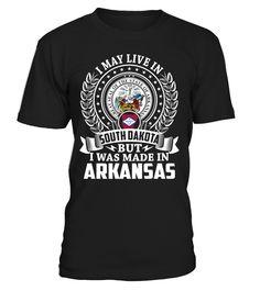 I May Live in South Dakota But I Was Made in Arkansas #Arkansas
